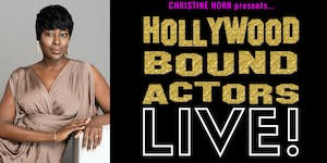 Hollywood Bound Actors LIVE! - Learn How To Book More...