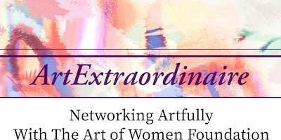 The Art of Women Foundation Presents ArtExtraordinaire: Networking Artfully