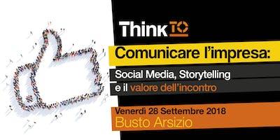 Think To – Comunicare l'impresa: Social Media, Storytelling e il Valore dell'Incontro