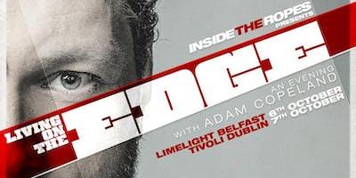 EDGE - Dublin - Inside The Ropes Live!