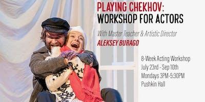 Playing Chekhov: 8-Week Acting Workshop With Aleksey Burago
