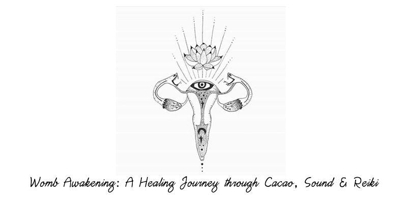 Womb Awakening: A Healing Journey through Cac