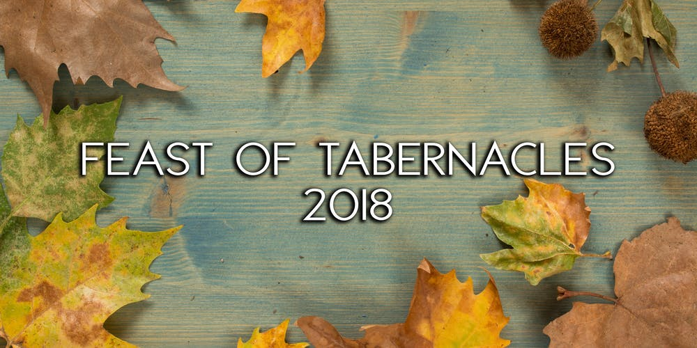 Feast Of Tabernacles 2018 Registration Wed Oct 24 2018 At 1100