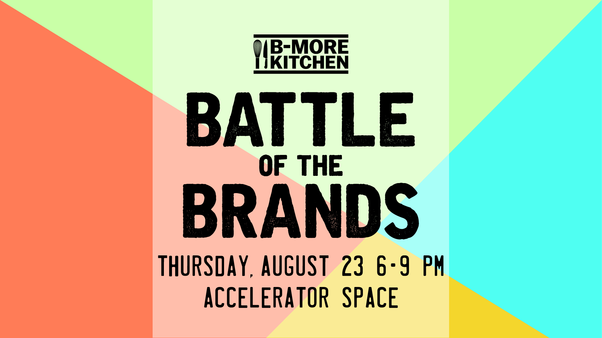 B-More Kitchen Battle of the Brands - 23 AUG 2018