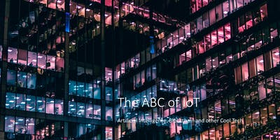 The ABC of IoT: Artificial Intelligence, Blockchain and other Cool Tech