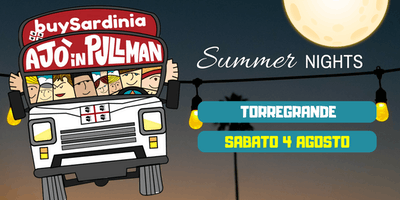 SUMMER NIGHTS 2018 CON BUYSARDINIA E AJO IN PULLMAN: TORREGRANDE SAB 4 AGO