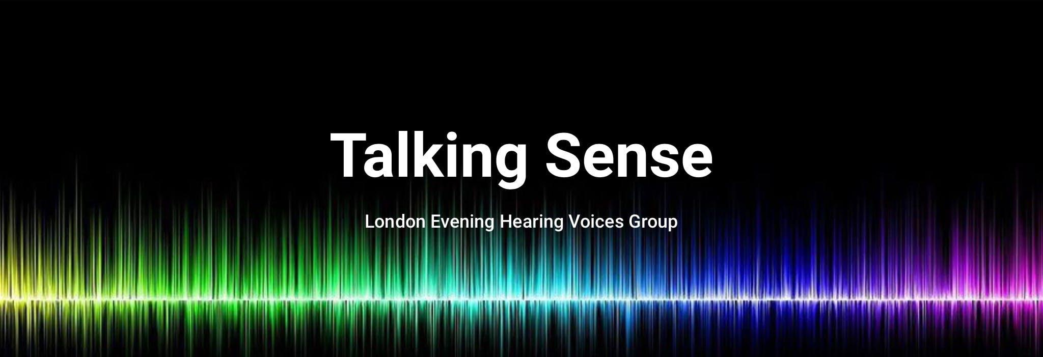 Talking Sense: An Evening Hearing Voices Grou