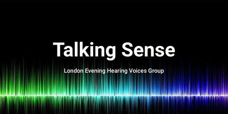 Talking Sense: An Evening Hearing Voices Group tickets