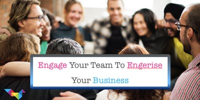 Engage your Team to Energise your Business