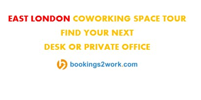 East London Coworking Space Tour - Find Your Next Hot Desk or Private Office