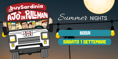 SUMMER NIGHTS 2018 CON BUYSARDINIA E AJO IN PULLMAN: BOSA SAB 1 SET