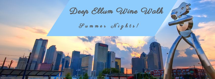 Deep Ellum Wine Walk: Summer Nights!