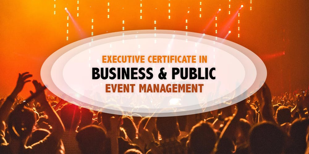 Executive Certificate in Business & Public Event Management Tickets ...