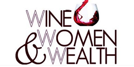 Wine,Women & Wealth tickets
