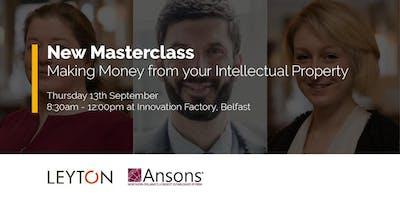 Masterclass: Making Money from your Intellectual Property