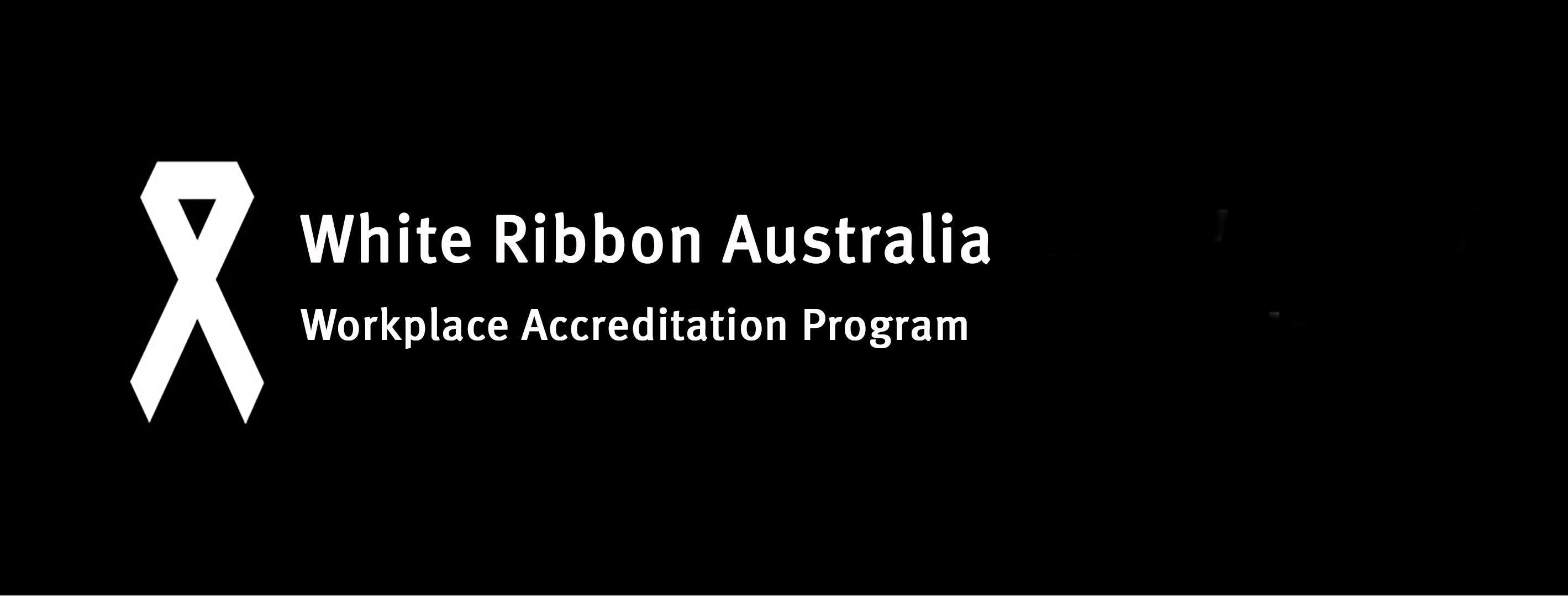 White Ribbon Australia Workplace Accreditatio