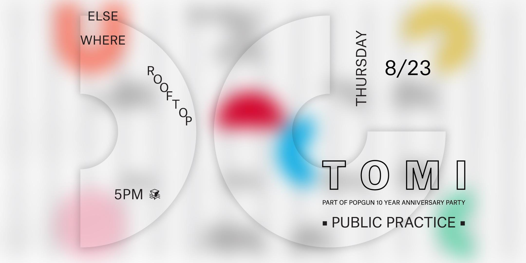 PopGun 10 Year Anniversary Party w/ TOMI & Public Practice (Rooftop Only)