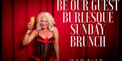 Be Our Guest--Sunday Burlesque Brunch Buffet