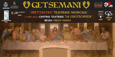 """""""GETSEMANI"""" - Spettacolo Teatrale-Musicale sulla vita di Gesù"""