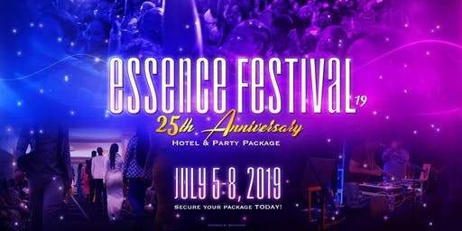 2019 Essence Music Festival Package, Parties, Pool Party, & Meet & Greet