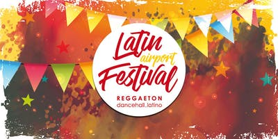 Latin Airport Festival OPEN AIR . REGGAETON and LATIN MUSIC STARS LIVE