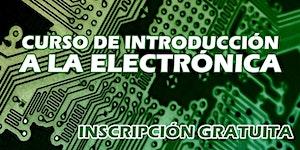 CURSO DE INTRODUCCIÓN A LA ELECTRONICA IEEE 2018