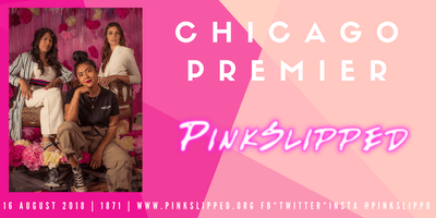 PinkSlipped Web Series-Chicago Premier