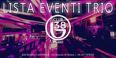 Venerdì al B38 Club Milano (Ex Byblos) Via Messina 38
