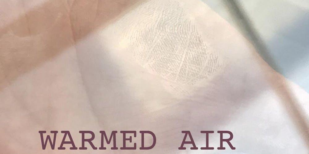 Warmed Air Tickets, Multiple Dates | Eventbrite