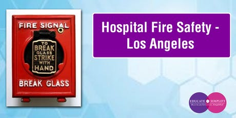 Hospital Fire Safety – Los Angeles tickets