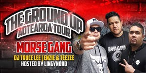 "MORSE GANG ""GROUND UP"" Aotearoa Tour (DUNEDIN)"