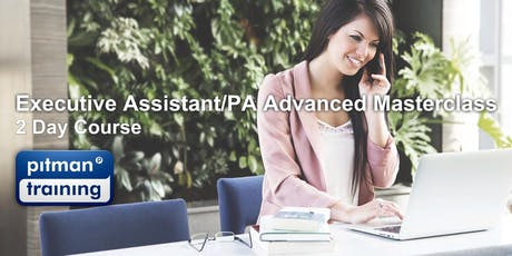 Executive Assistant/PA - Advanced Masterclass - 2 Day Course (London Venue) tickets