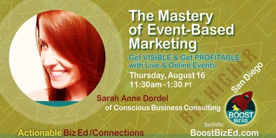 Boost Biz Ed: The Mastery of Event-Based Marketing by Sarah Anne Dordel