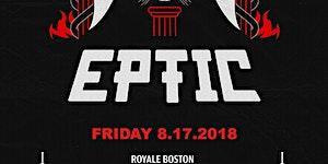 Eptic | 8.17.18 | 10:00 PM | 21+