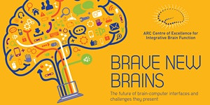 BRAVE NEW BRAINS: the future of brain-computer...