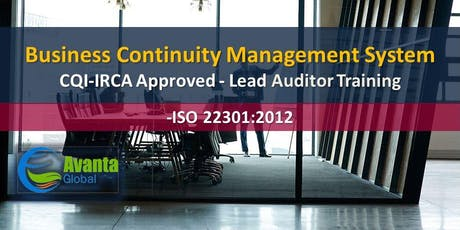 CQI-IRCA Approved - ISO 22301:2012 Business Continuity Management Auditor / Lead Auditor Training Course tickets