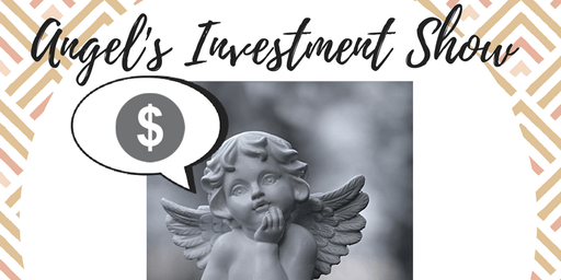 Angels Investment Show 13, Watch, Pitch or Network