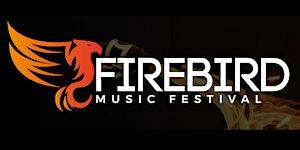 BLOCKTIX presents FIREBIRD MUSIC FESTIVAL with Jeffrey...