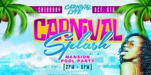 Carnival Splash Mansion Pool Party FEATURING DOUBLE...