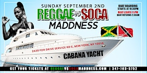 REGGAE VS SOCA MADDNESS #GQEVENT YACHT PARTY LABOR DAY...