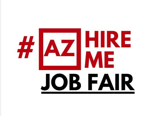 #AZHireMe Job Fair|Meet in person with hiring companies|August 15, 2018