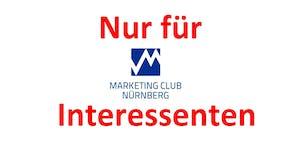 nur für Interessenten des Marketing Club Nürnberg -...