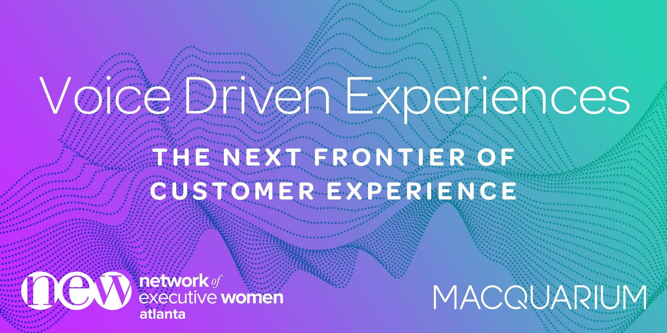 Voice Driven Experiences: the Next Frontier o
