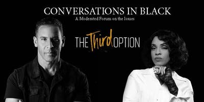 Conversations in Black: The Third Option