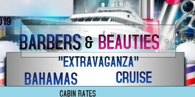 "BARBERS & BEAUTIES ""EXTRAVAGANZA"" BAHAMAS CRUISE"