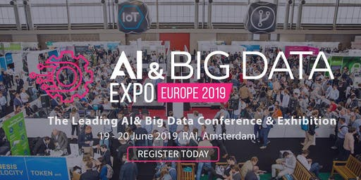 Artificial Intelligence & Big Data Conference & Exhibition Europe 2019 (19-20 June)