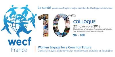 WECF France FÊTE SES 10 ANS: Journée de mobilisation pour la santé, patrimoine fragile et enjeu essentiel du développement durable