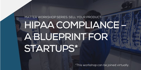Matter chicago events tickets and venue information eventbrite matter workshop hipaa compliance a blueprint for startups tickets malvernweather Image collections