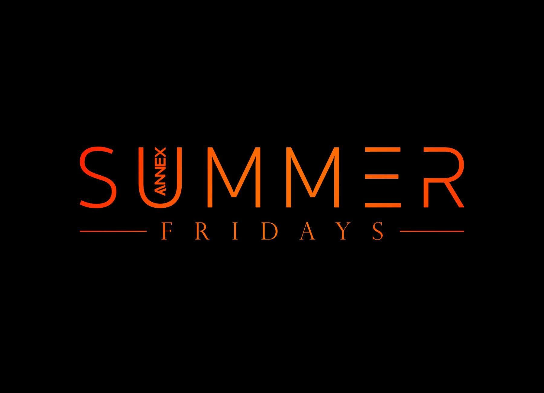 SUMMER FRIDAYS at ANNEX