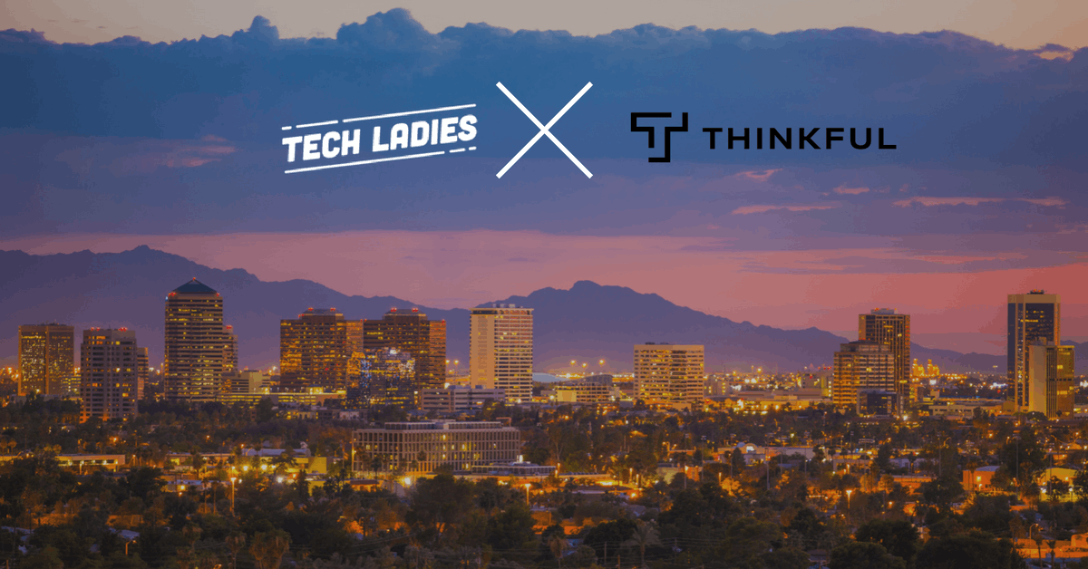 Tech Ladies Phoenix + Thinkful: Lunch Brag Series
